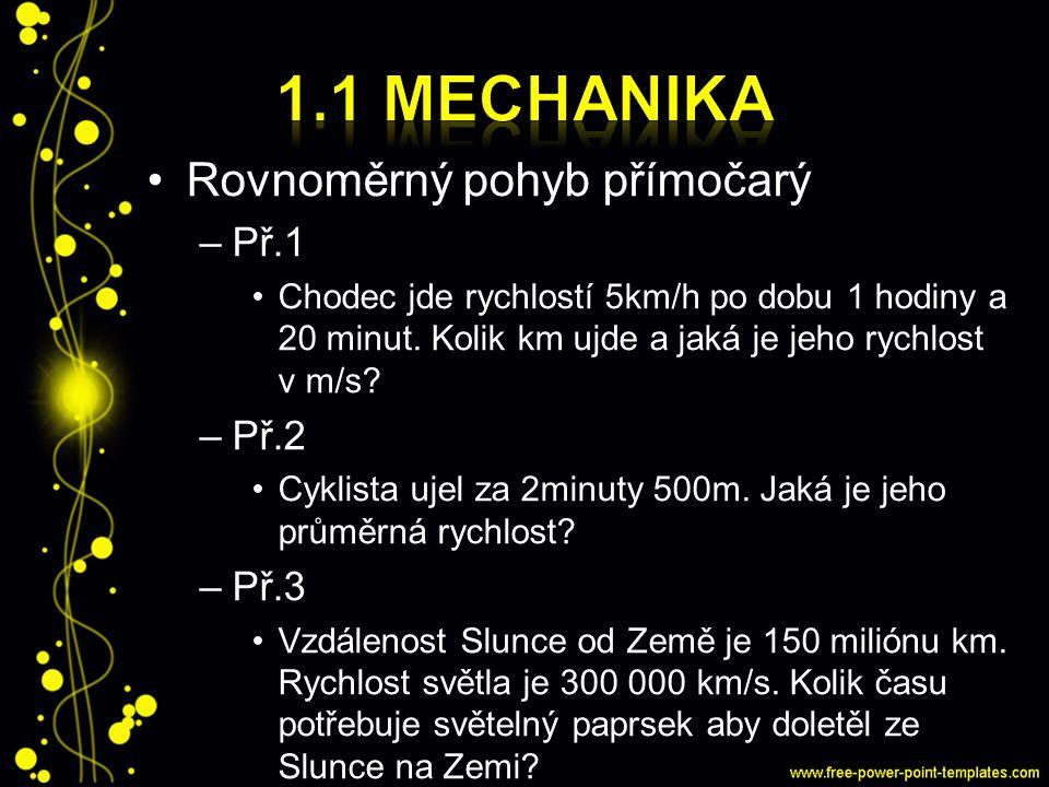 1.1 Mechanika Rovnoměrný pohyb přímočarý Př.1 Př.2 Př.3