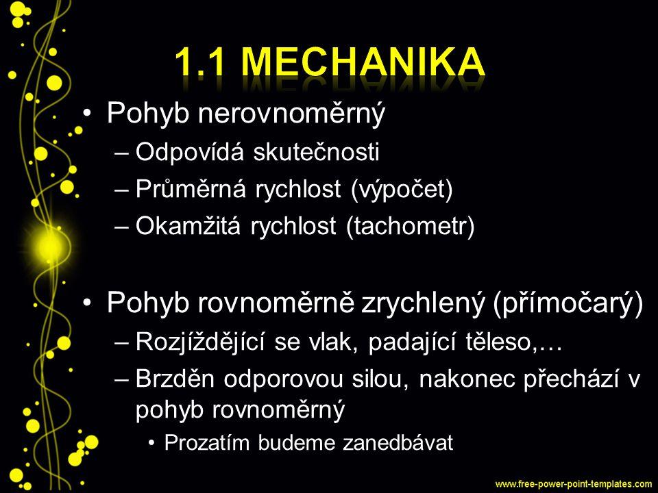 1.1 Mechanika Pohyb nerovnoměrný
