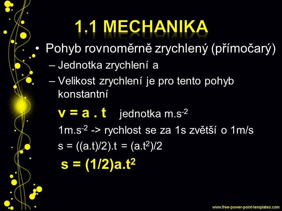 1.1 Mechanika Pohyb rovnoměrně zrychlený (přímočarý)