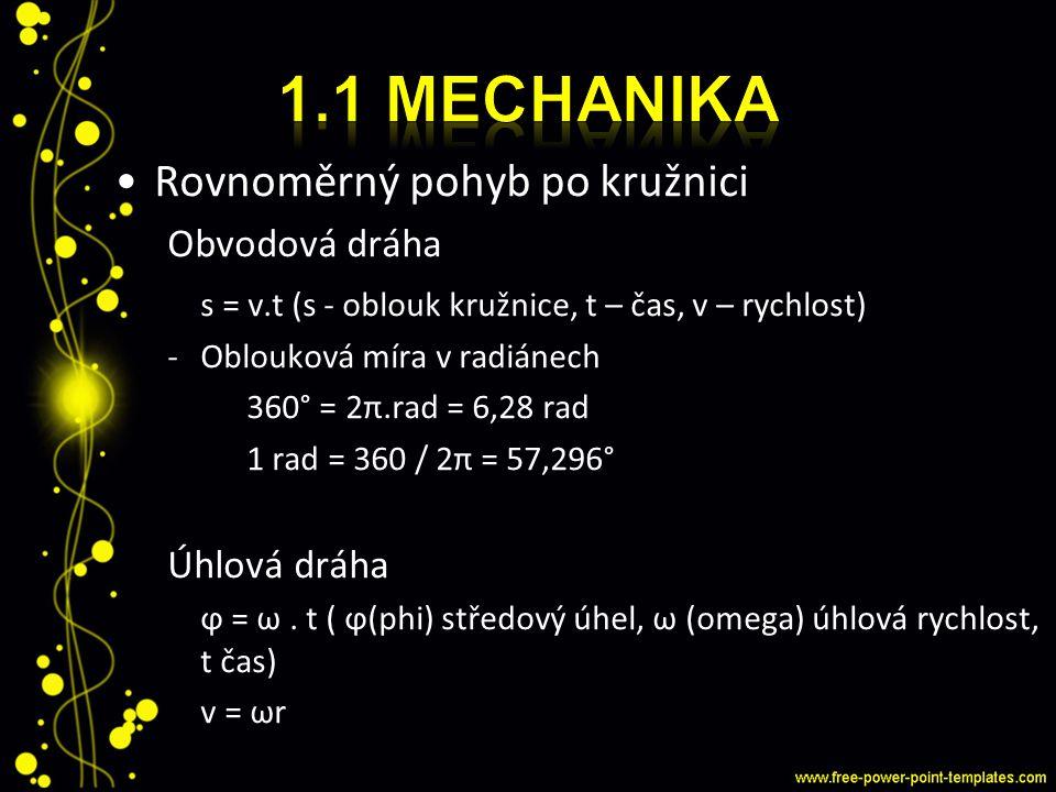 1.1 Mechanika Rovnoměrný pohyb po kružnici Obvodová dráha