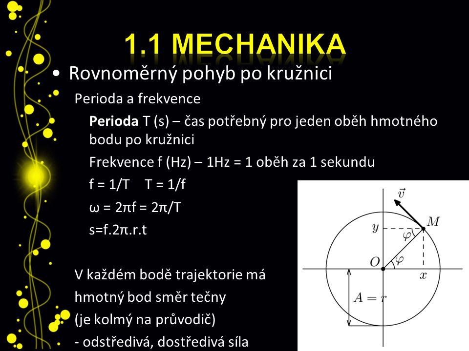 1.1 Mechanika Rovnoměrný pohyb po kružnici Perioda a frekvence
