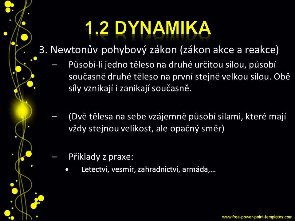 1.2 dynamika 3. Newtonův pohybový zákon (zákon akce a reakce)