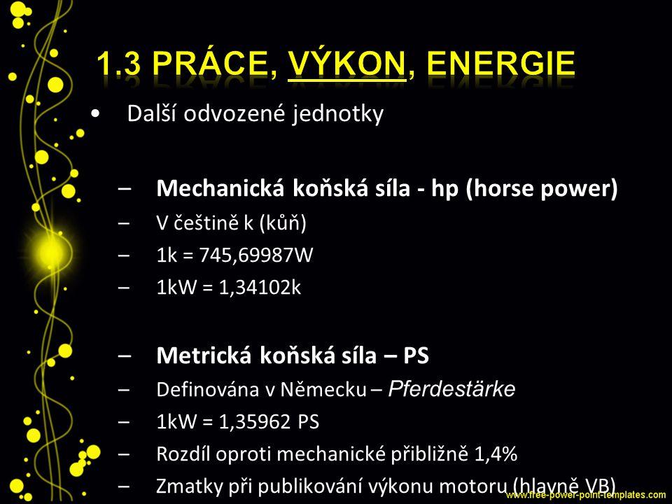 1.3 Práce, výkon, energie Další odvozené jednotky