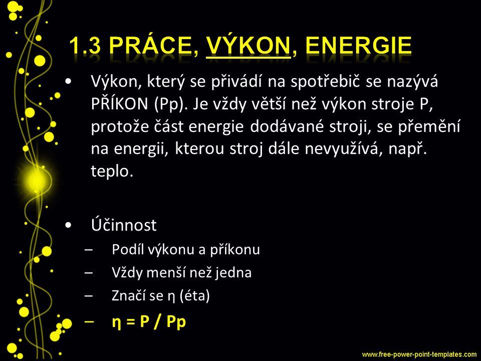 1.3 Práce, výkon, energie