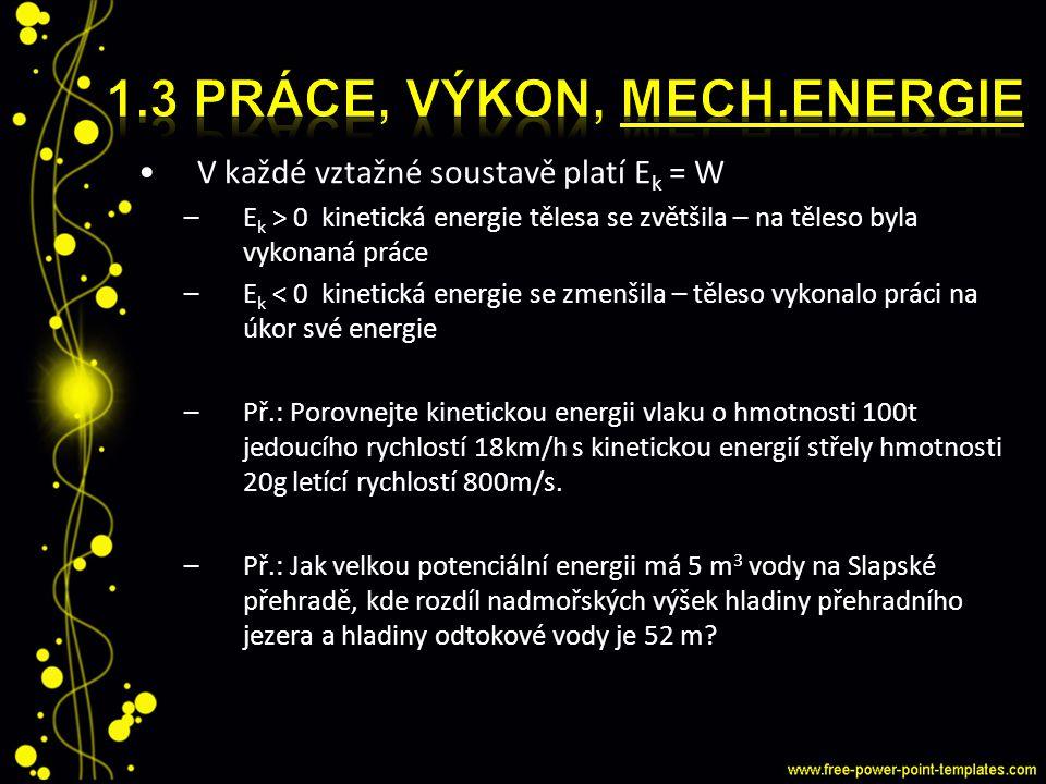 1.3 Práce, výkon, mech.energie