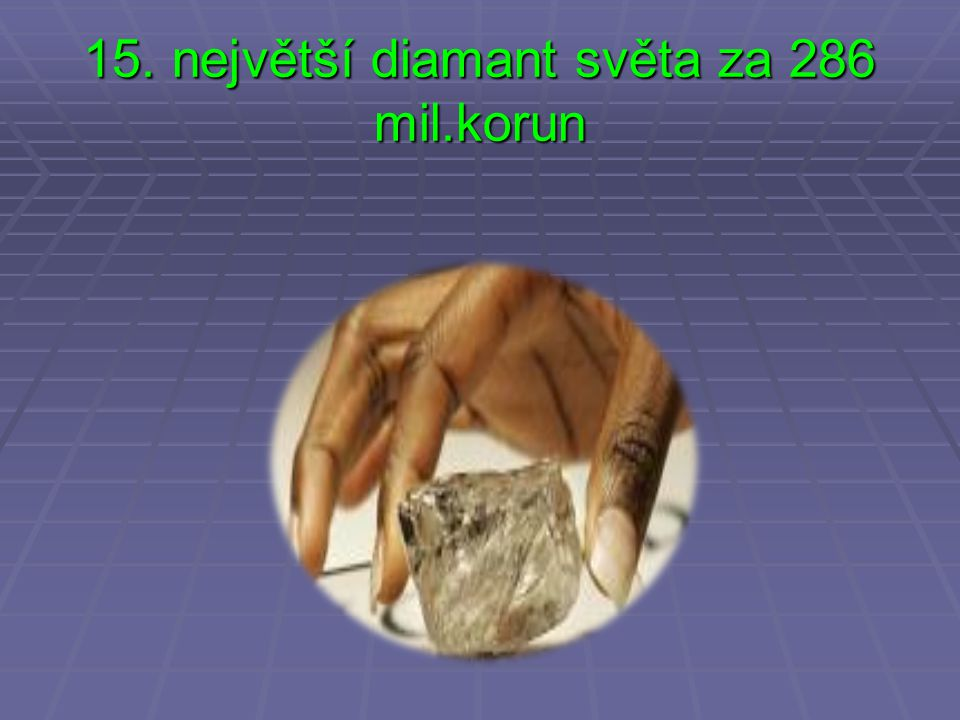 15. největší diamant světa za 286 mil.korun