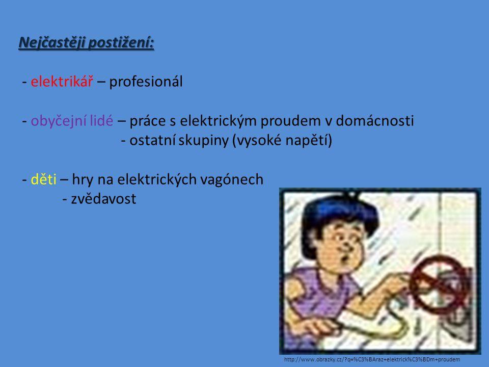Nejčastěji postižení: - elektrikář – profesionál