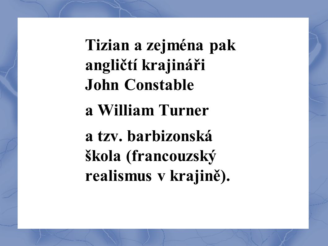 Tizian a zejména pak angličtí krajináři John Constable