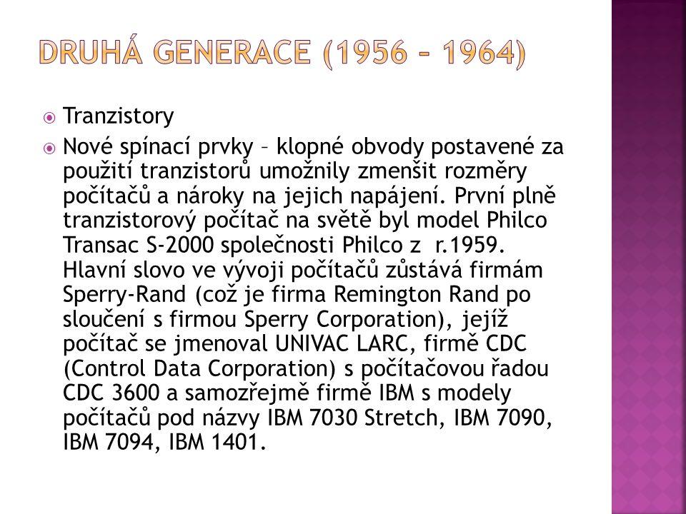 druhá generace (1956 – 1964) Tranzistory