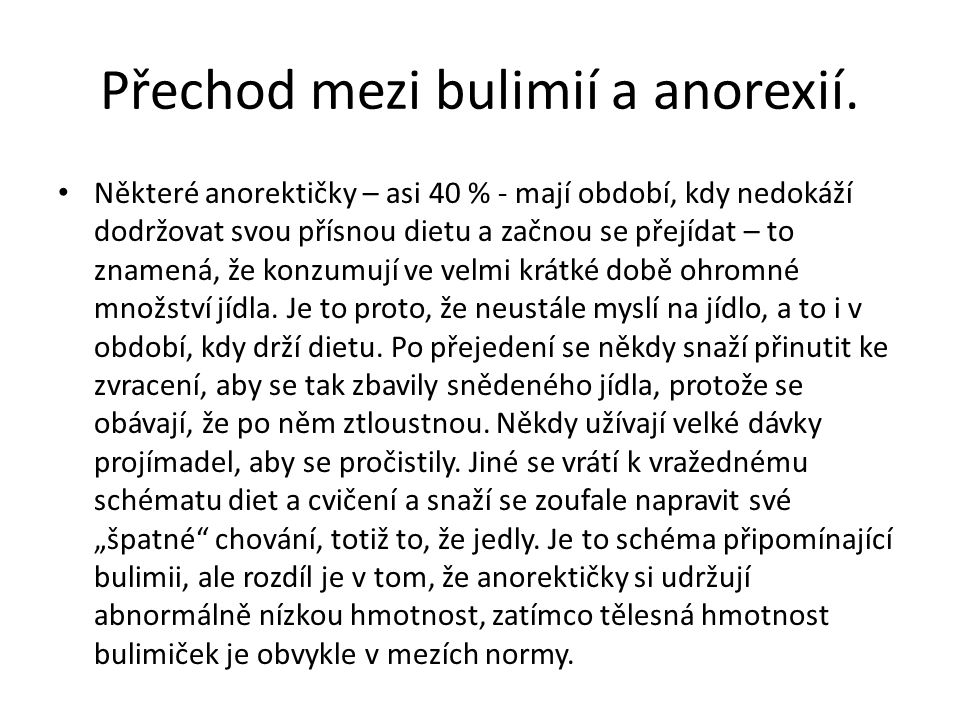 Přechod mezi bulimií a anorexií.