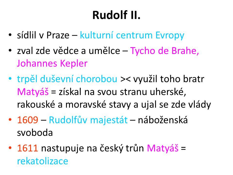 Rudolf II. sídlil v Praze – kulturní centrum Evropy