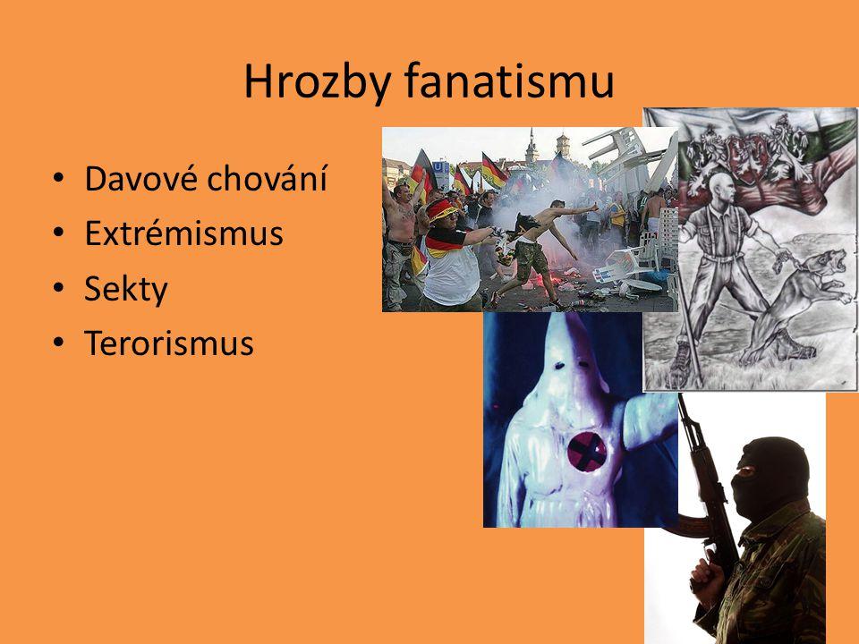 Hrozby fanatismu Davové chování Extrémismus Sekty Terorismus