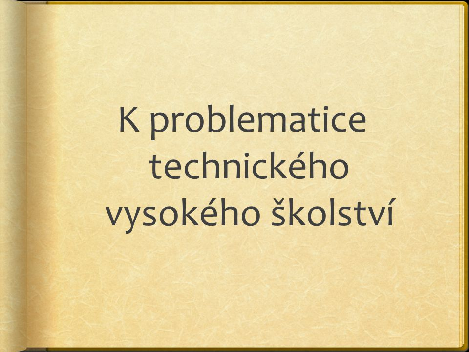K problematice technického vysokého školství