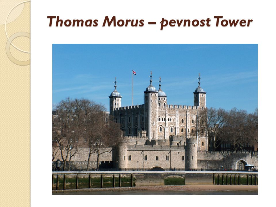 Thomas Morus – pevnost Tower