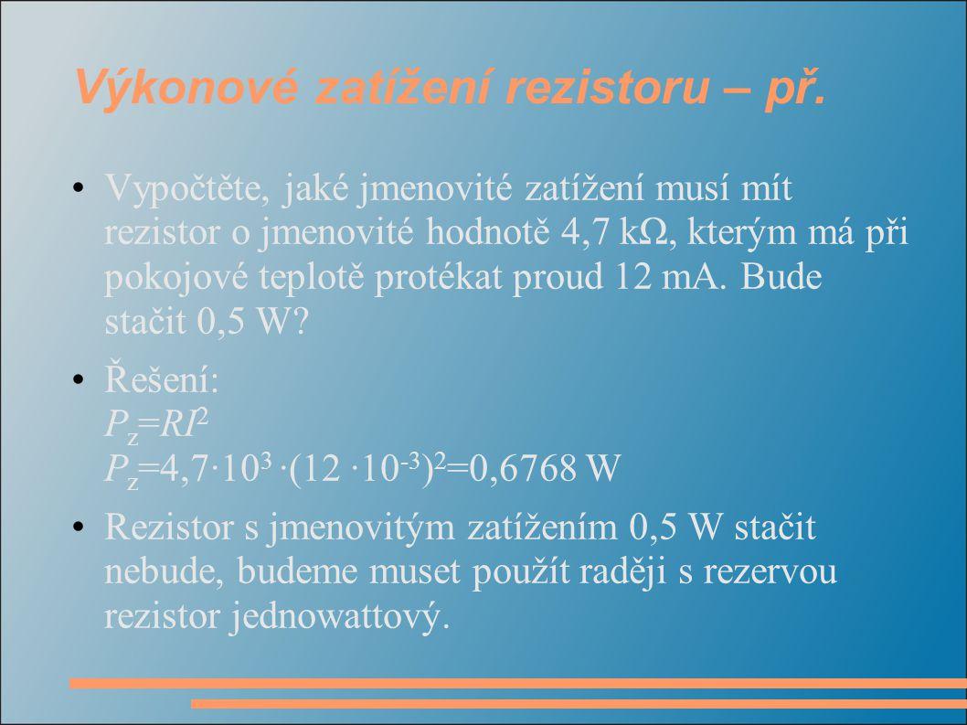 Výkonové zatížení rezistoru – př.