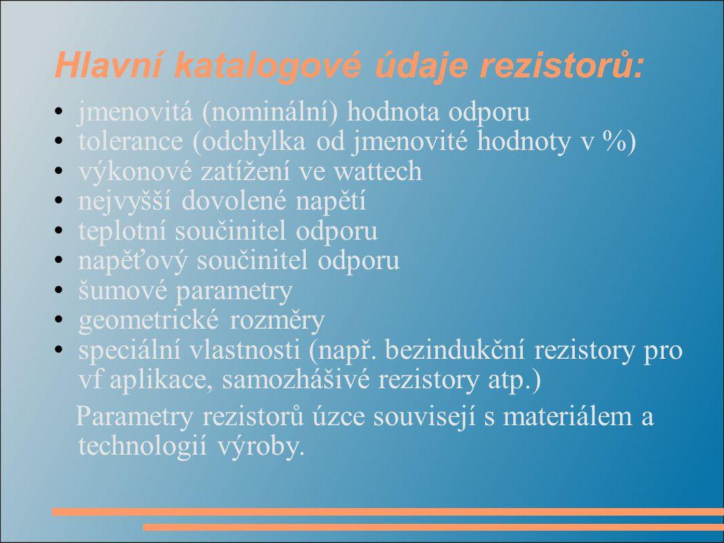 Hlavní katalogové údaje rezistorů:
