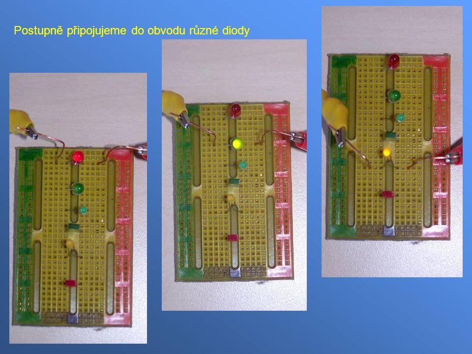 Postupně připojujeme do obvodu různé diody