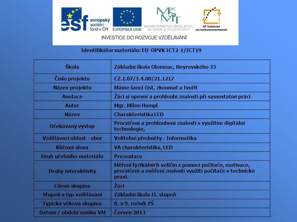Identifikátor materiálu: EU OPVK ICT2-1/ICT19 Škola