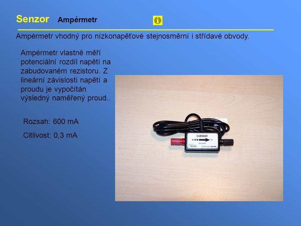 Senzor Ampérmetr Ampérmetr vhodný pro nízkonapěťové stejnosměrní i střídavé obvody.
