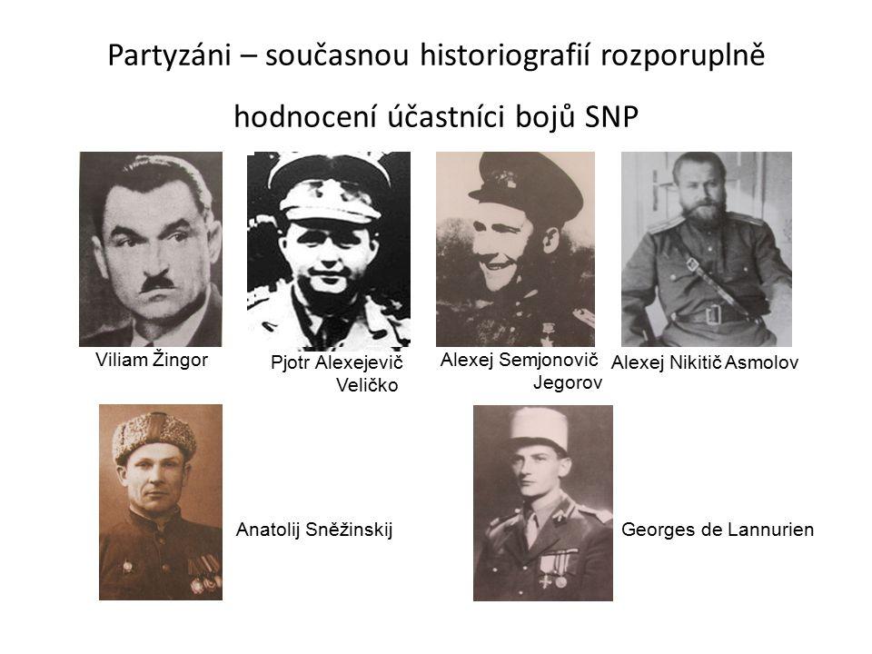 Partyzáni – současnou historiografií rozporuplně hodnocení účastníci bojů SNP
