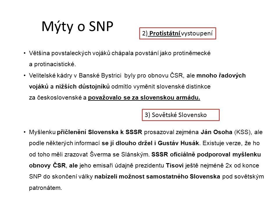 Mýty o SNP 2) Protistátní vystoupení 3) Sovětské Slovensko