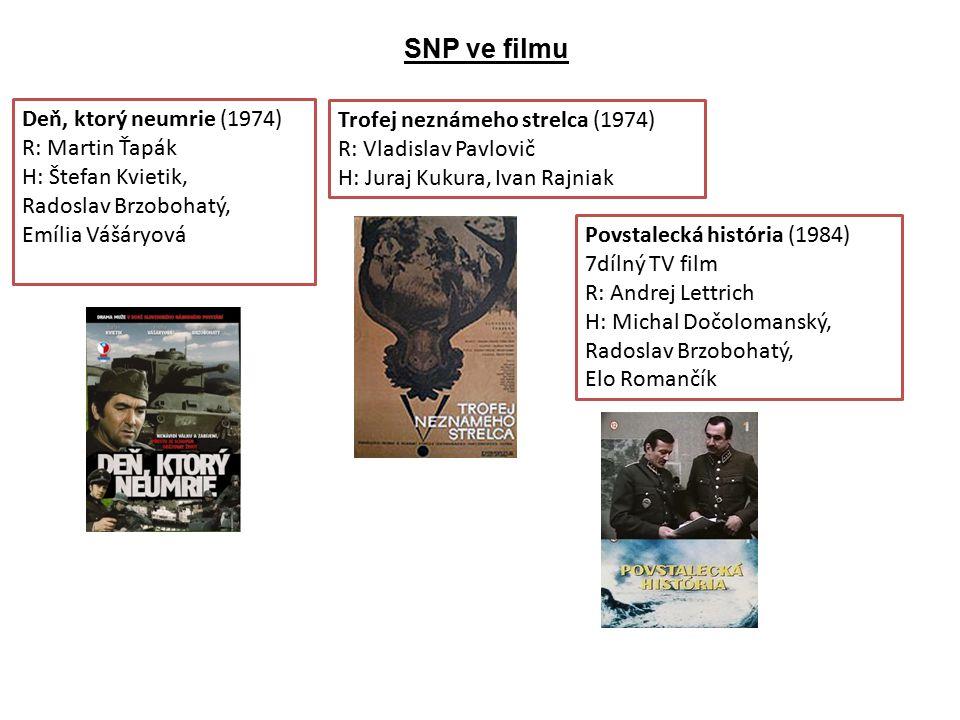 SNP ve filmu Deň, ktorý neumrie (1974) R: Martin Ťapák H: Štefan Kvietik, Radoslav Brzobohatý, Emília Vášáryová.