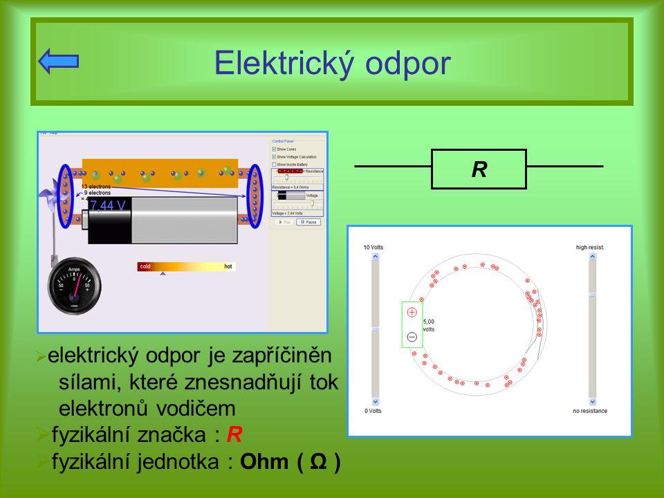 Elektrický odpor R sílami, které znesnadňují tok elektronů vodičem