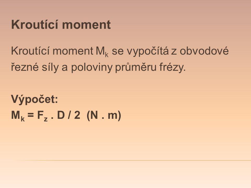 Kroutící moment Kroutící moment Mk se vypočítá z obvodové
