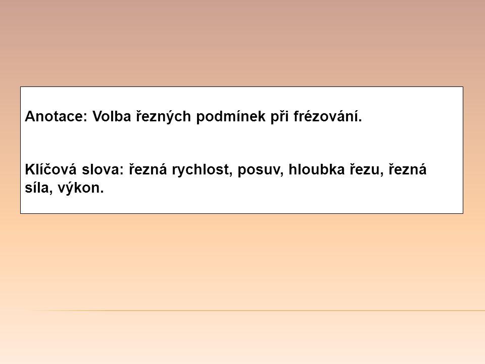 Anotace: Volba řezných podmínek při frézování.
