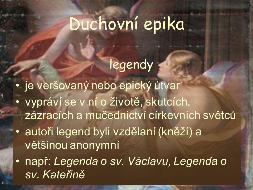 Duchovní epika legendy je veršovaný nebo epický útvar
