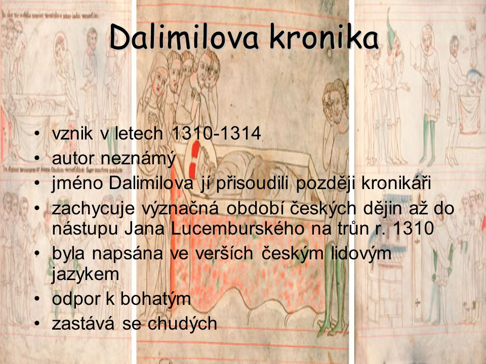 Dalimilova kronika vznik v letech 1310-1314 autor neznámý