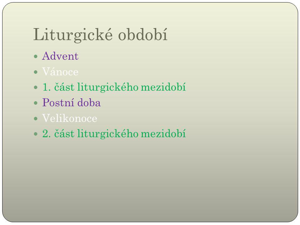 Liturgické období Advent Vánoce 1. část liturgického mezidobí