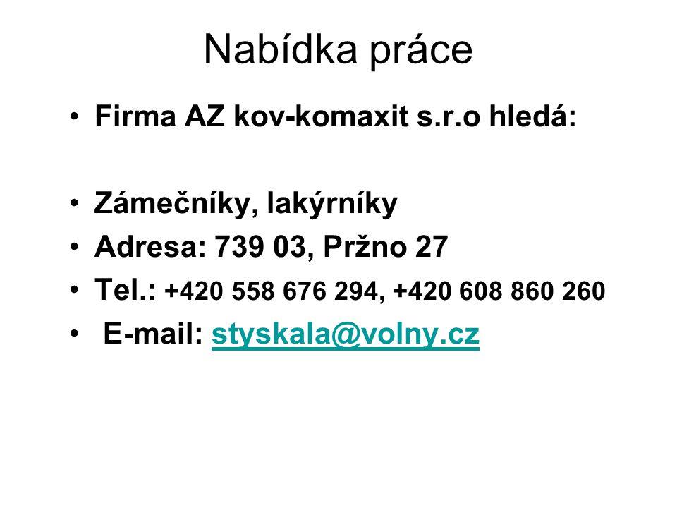 Nabídka práce Firma AZ kov-komaxit s.r.o hledá: Zámečníky, lakýrníky