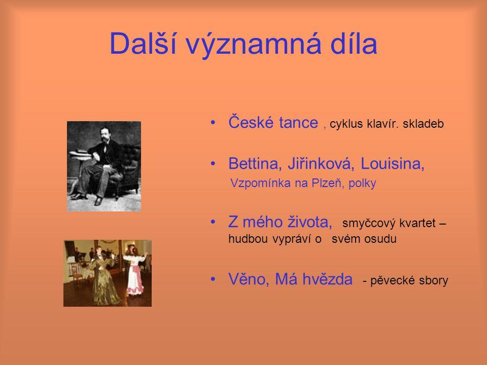 Další významná díla České tance , cyklus klavír. skladeb