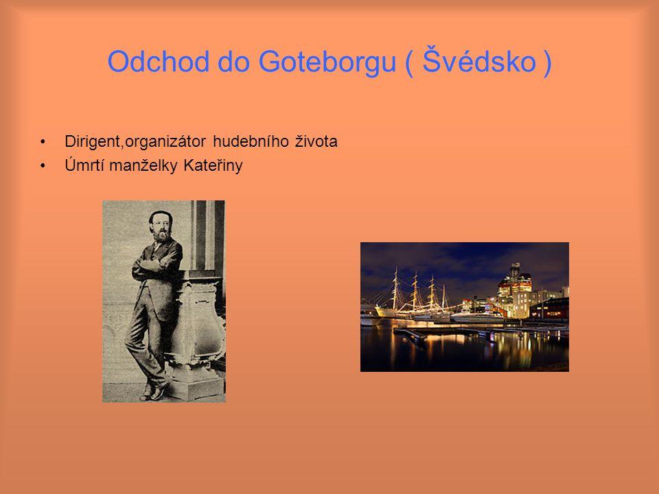 Odchod do Goteborgu ( Švédsko )