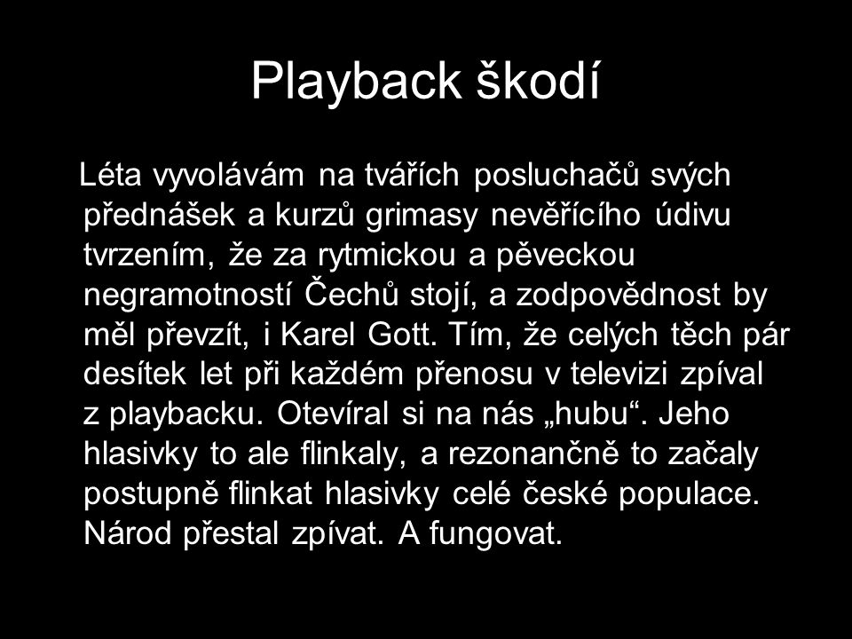 Playback škodí