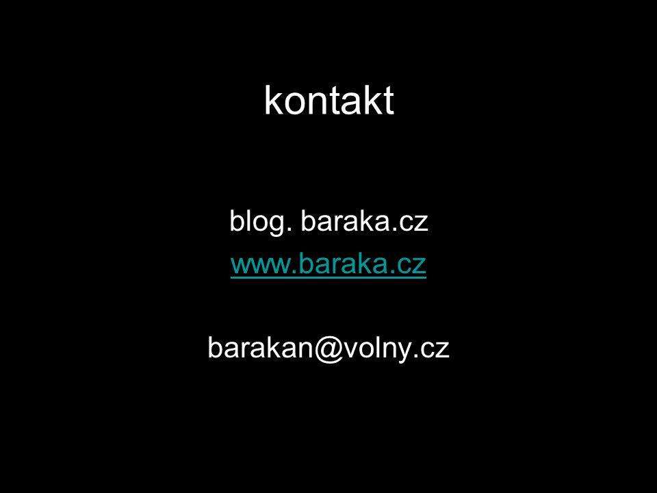 kontakt blog. baraka.cz www.baraka.cz barakan@volny.cz