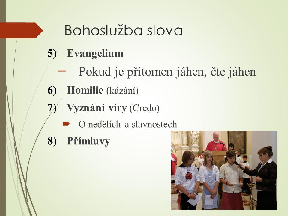 Bohoslužba slova Pokud je přítomen jáhen, čte jáhen Evangelium