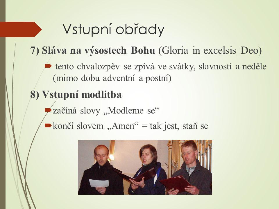 Vstupní obřady 7) Sláva na výsostech Bohu (Gloria in excelsis Deo)