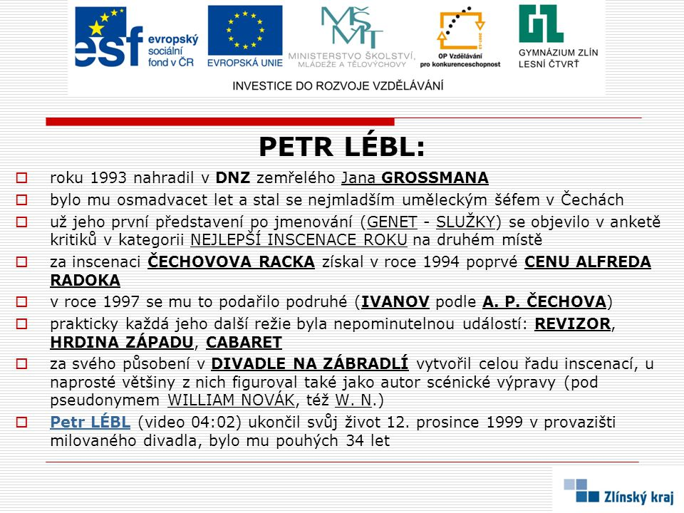 PETR LÉBL: roku 1993 nahradil v DNZ zemřelého Jana GROSSMANA