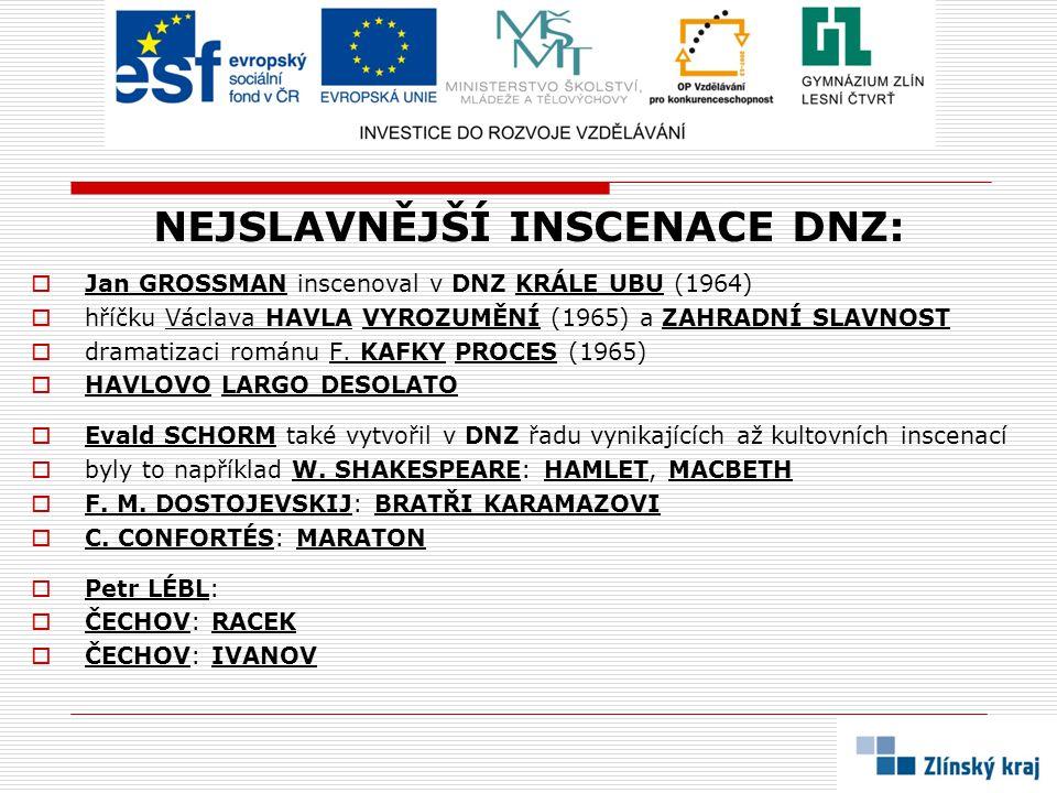 NEJSLAVNĚJŠÍ INSCENACE DNZ: