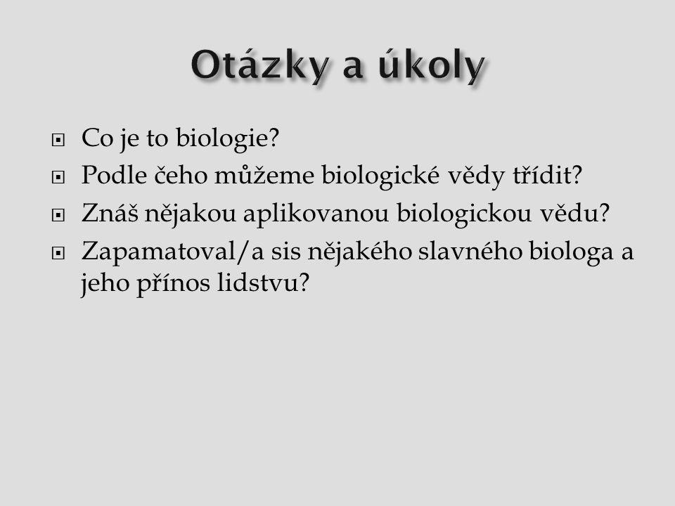 Otázky a úkoly Co je to biologie