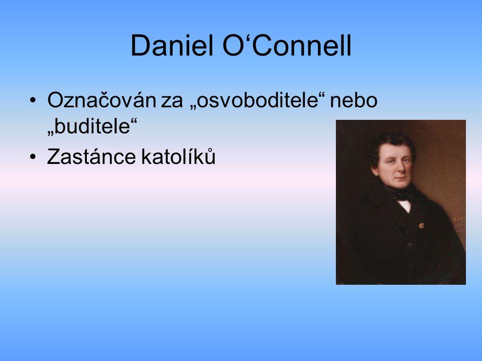"""Daniel O'Connell Označován za """"osvoboditele nebo """"buditele"""