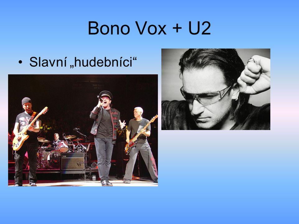 """Bono Vox + U2 Slavní """"hudebníci"""