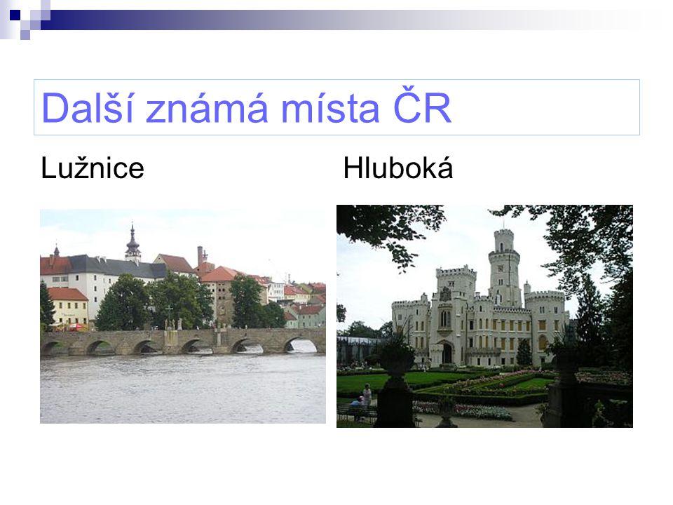 Další známá místa ČR Lužnice Hluboká