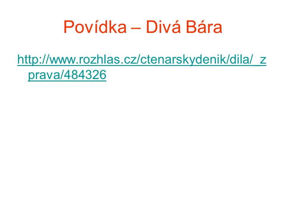Povídka – Divá Bára http://www.rozhlas.cz/ctenarskydenik/dila/_zprava/484326