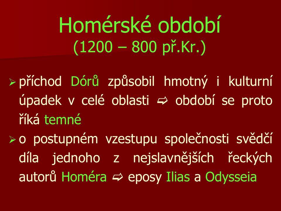 Homérské období (1200 – 800 př.Kr.)