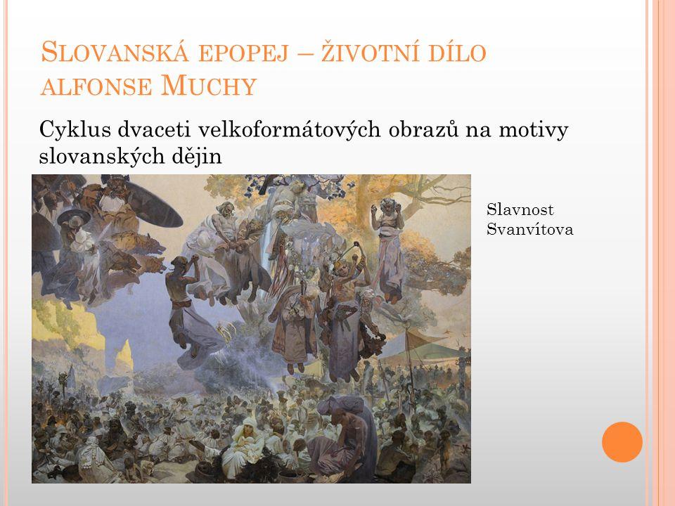 Slovanská epopej – životní dílo alfonse Muchy