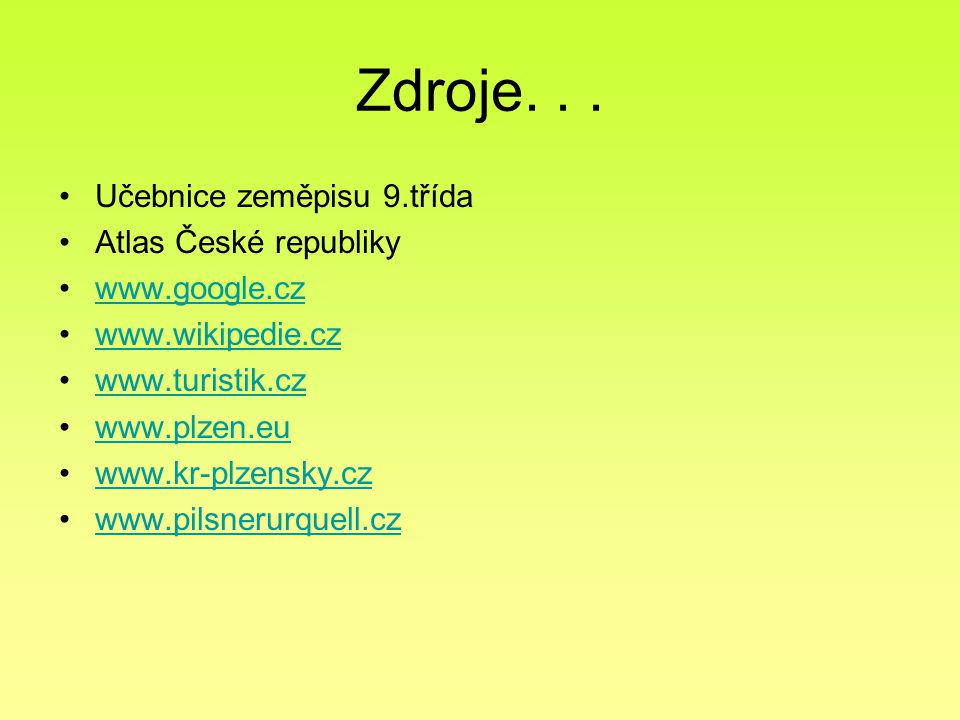 Zdroje. . . Učebnice zeměpisu 9.třída Atlas České republiky