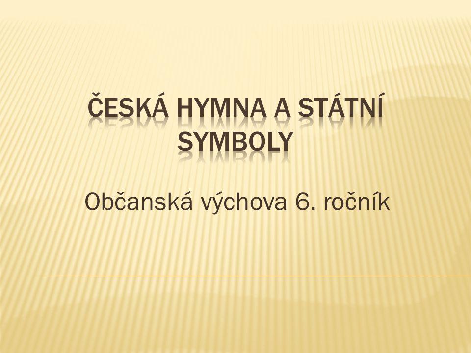 Česká hymna a Státní symboly